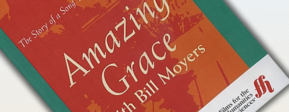 PBS: Amazing Grace with Bill Moyers